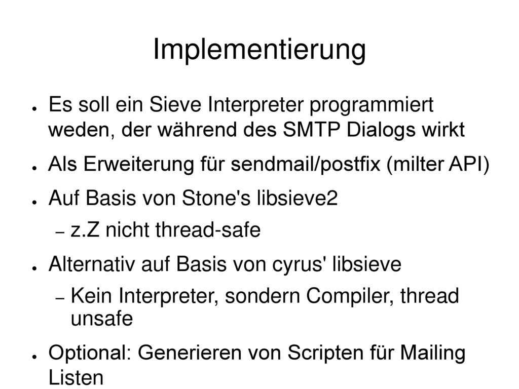 Implementierung Es soll ein Sieve Interpreter programmiert weden, der während des SMTP Dialogs wirkt.