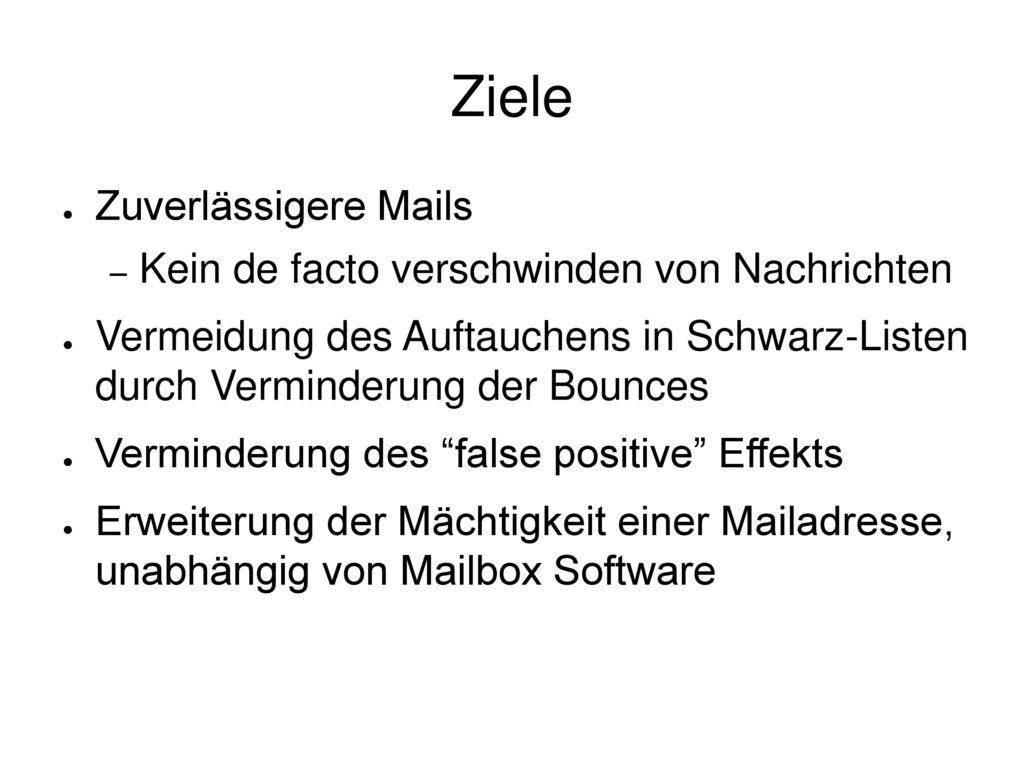 Ziele Zuverlässigere Mails Kein de facto verschwinden von Nachrichten