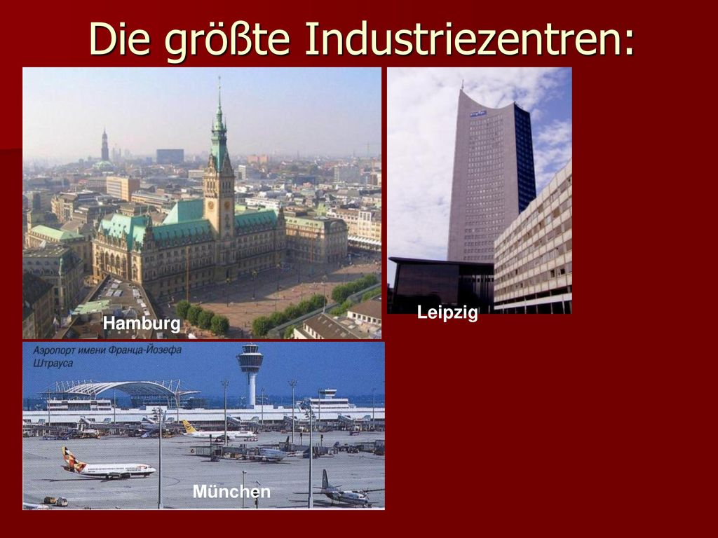 Die größte Industriezentren: