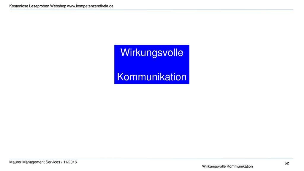 Wirkungsvolle Kommunikation Wirkungsvolle Kommunikation