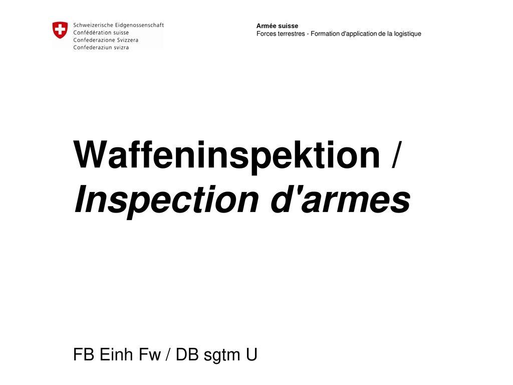 Waffeninspektion / Inspection d armes
