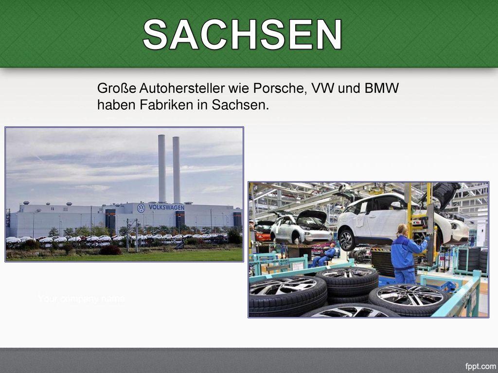 SACHSEN Große Autohersteller wie Porsche, VW und BMW