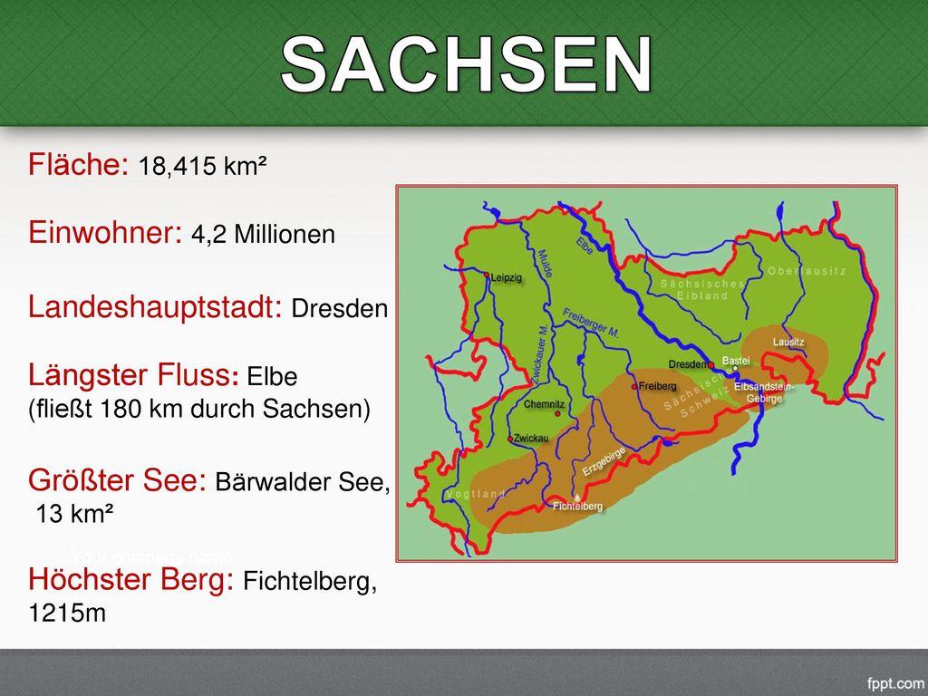 SACHSEN Fläche: 18,415 km² Einwohner: 4,2 Millionen