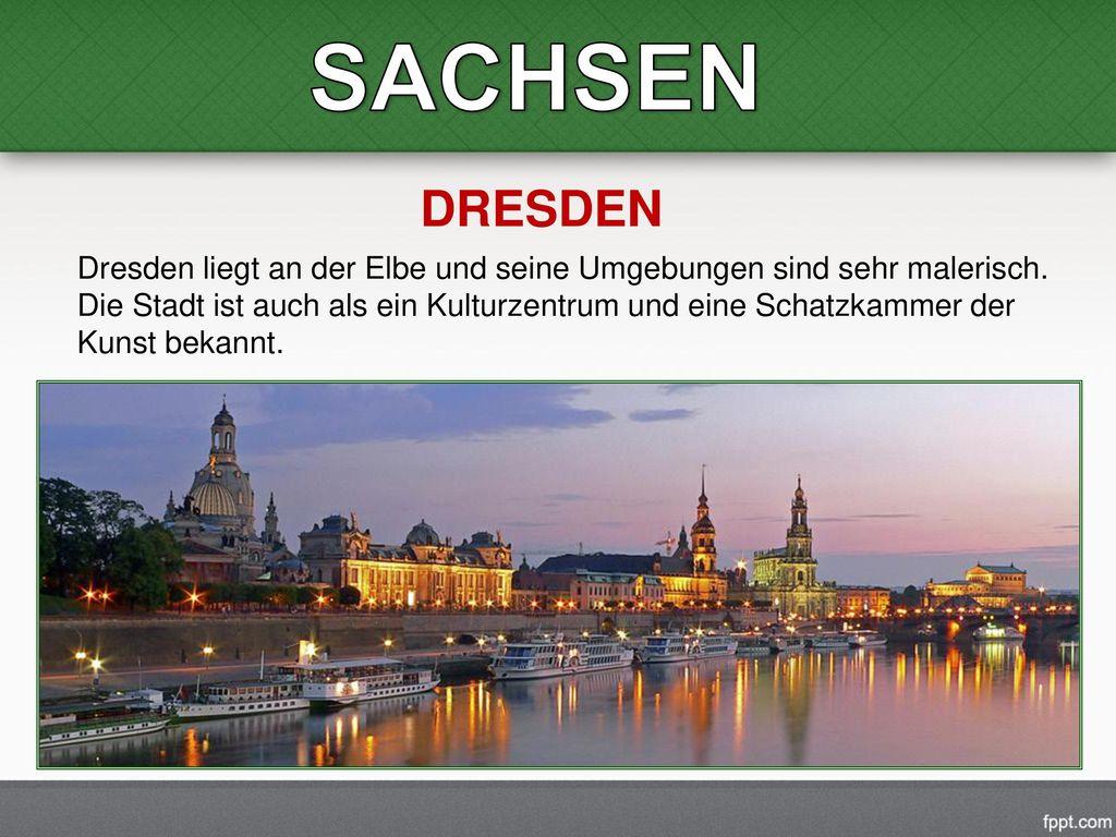 SACHSEN DRESDEN. Dresden liegt an der Elbe und seine Umgebungen sind sehr malerisch.