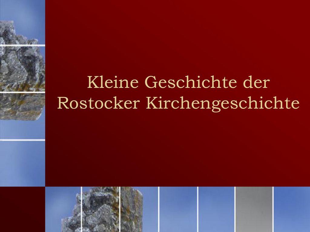 Kleine Geschichte der Rostocker Kirchengeschichte