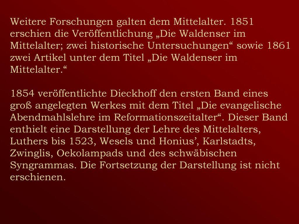 Weitere Forschungen galten dem Mittelalter