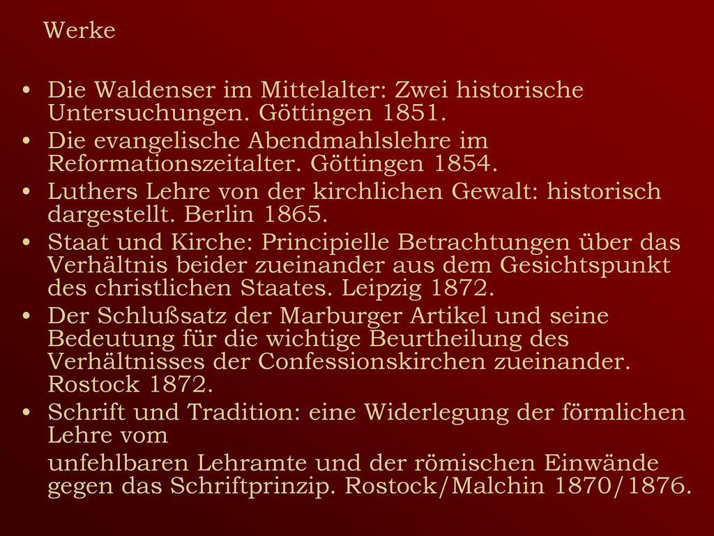 Werke Die Waldenser im Mittelalter: Zwei historische Untersuchungen. Göttingen 1851.