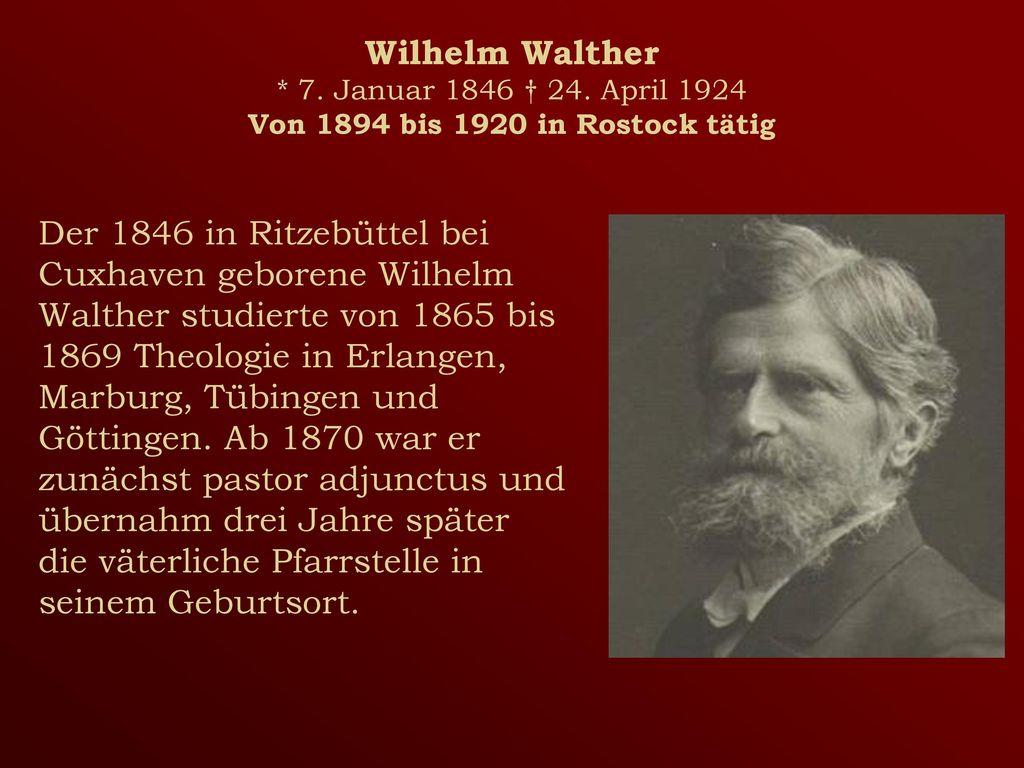 Wilhelm Walther. 7. Januar 1846 † 24