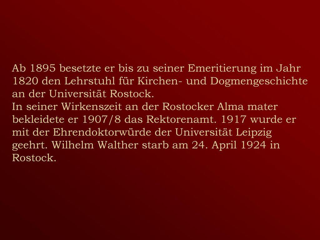 Ab 1895 besetzte er bis zu seiner Emeritierung im Jahr 1820 den Lehrstuhl für Kirchen- und Dogmengeschichte an der Universität Rostock.