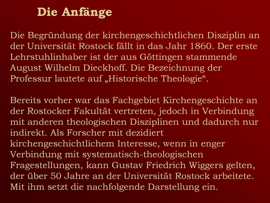 Die Anfänge Die Begründung der kirchengeschichtlichen Disziplin an der Universität Rostock fällt in das Jahr 1860.
