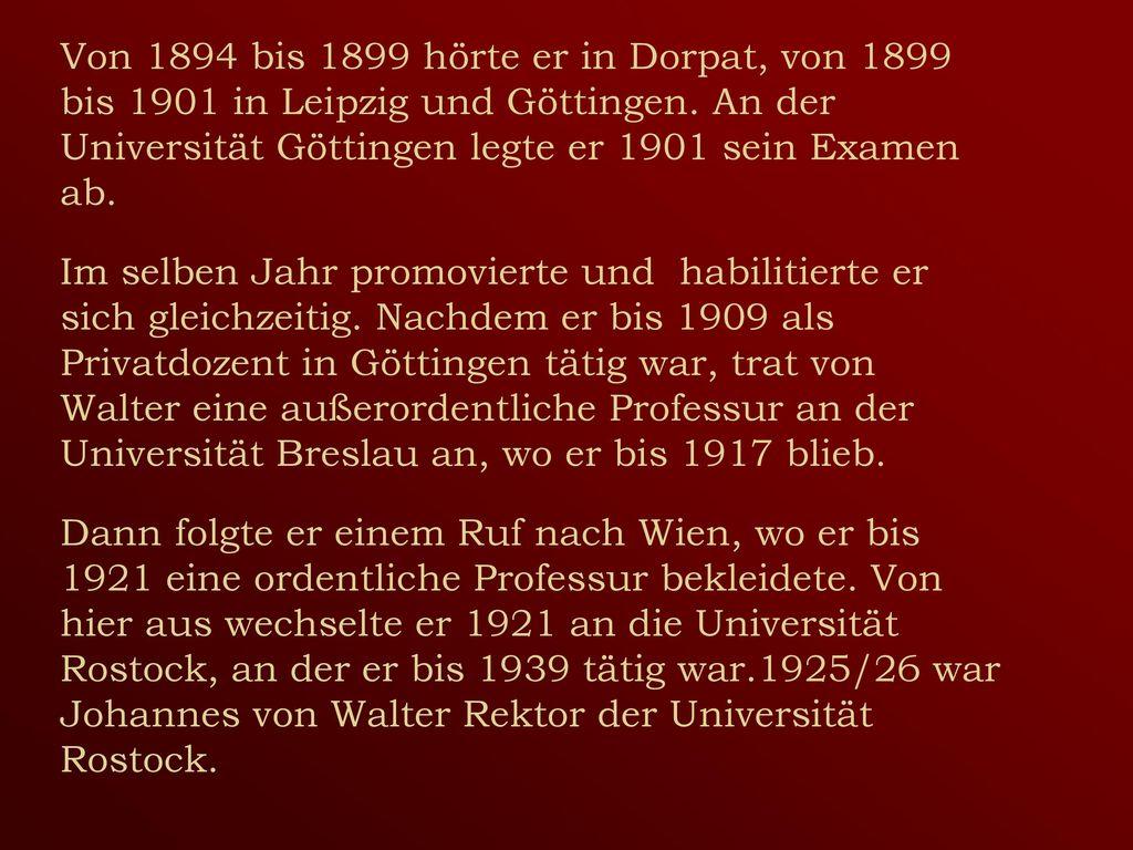 Von 1894 bis 1899 hörte er in Dorpat, von 1899 bis 1901 in Leipzig und Göttingen.