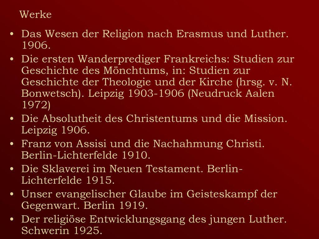 Werke Das Wesen der Religion nach Erasmus und Luther. 1906.