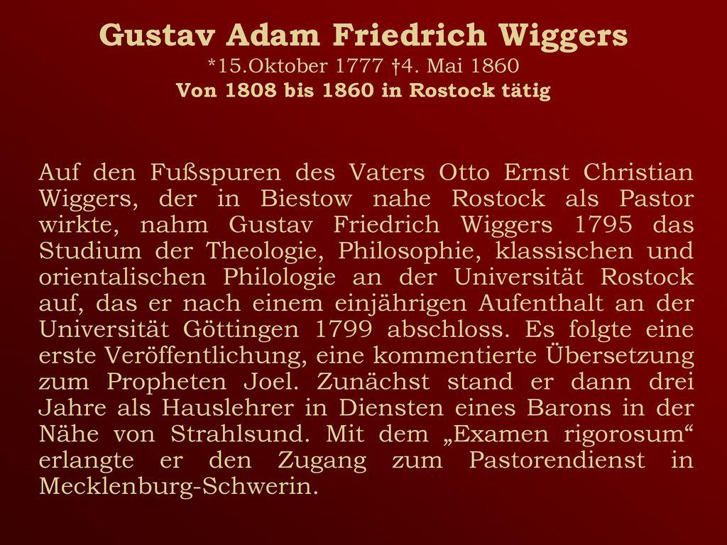Gustav Adam Friedrich Wiggers. 15. Oktober 1777 †4