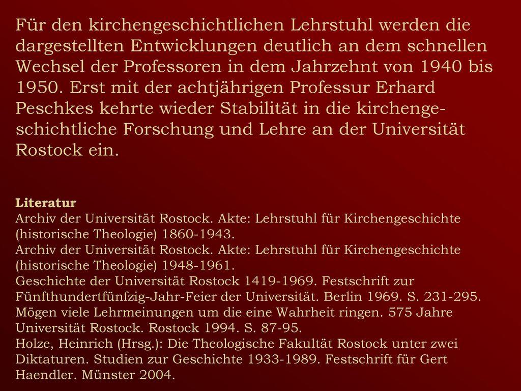 Für den kirchengeschichtlichen Lehrstuhl werden die dargestellten Entwicklungen deutlich an dem schnellen Wechsel der Professoren in dem Jahrzehnt von 1940 bis 1950.