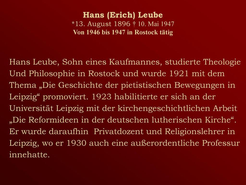 Hans (Erich) Leube. 13. August 1896 † 10