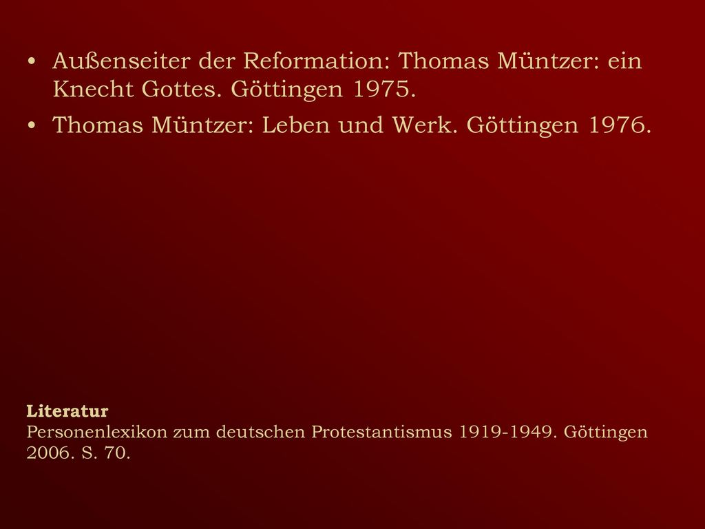 Thomas Müntzer: Leben und Werk. Göttingen 1976.