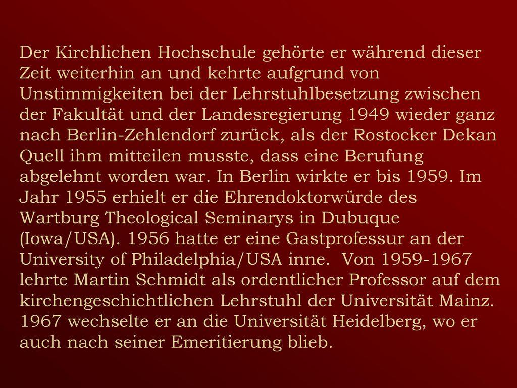 Der Kirchlichen Hochschule gehörte er während dieser Zeit weiterhin an und kehrte aufgrund von Unstimmigkeiten bei der Lehrstuhlbesetzung zwischen der Fakultät und der Landesregierung 1949 wieder ganz nach Berlin-Zehlendorf zurück, als der Rostocker Dekan Quell ihm mitteilen musste, dass eine Berufung abgelehnt worden war.