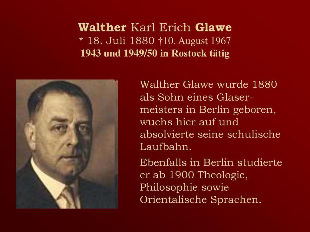 Walther Karl Erich Glawe. 18. Juli 1880 †10