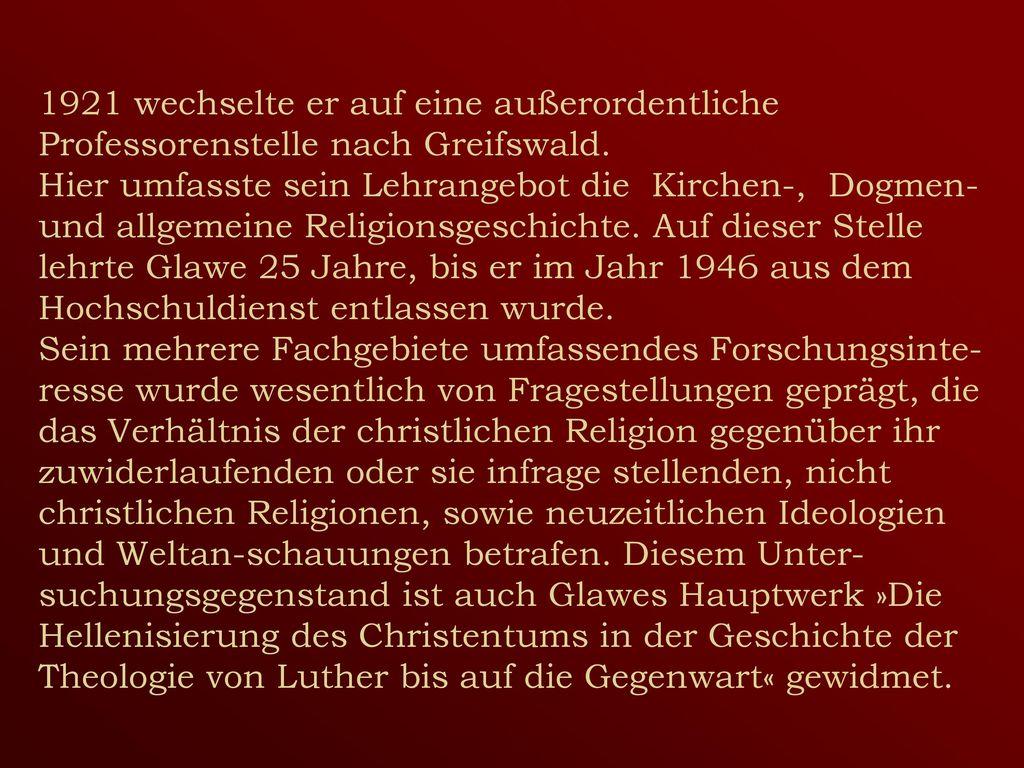 1921 wechselte er auf eine außerordentliche Professorenstelle nach Greifswald.