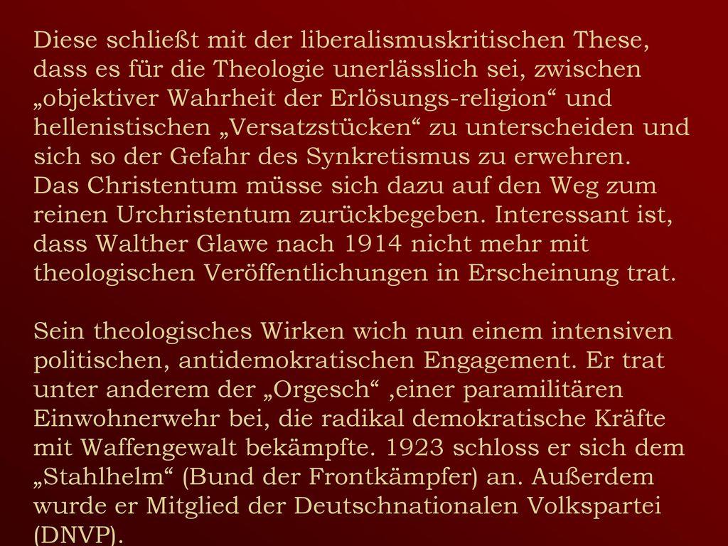 """Diese schließt mit der liberalismuskritischen These, dass es für die Theologie unerlässlich sei, zwischen """"objektiver Wahrheit der Erlösungs-religion und hellenistischen """"Versatzstücken zu unterscheiden und sich so der Gefahr des Synkretismus zu erwehren."""