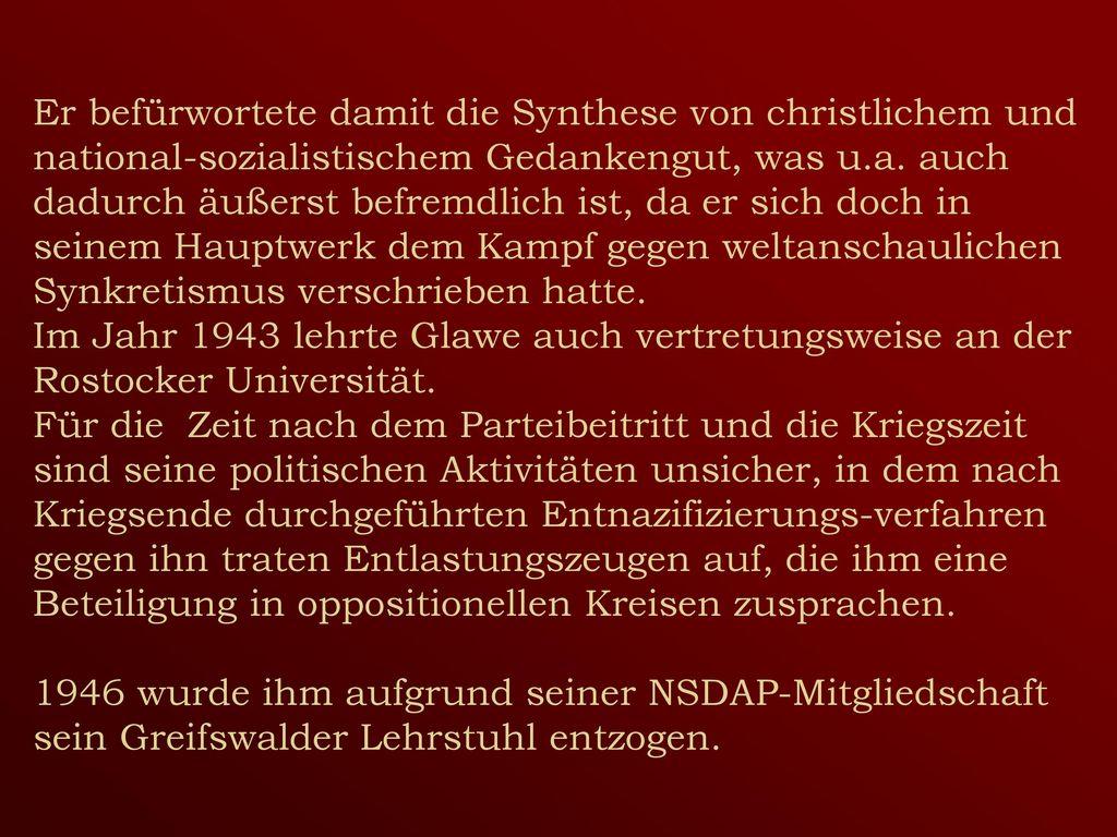 Er befürwortete damit die Synthese von christlichem und national-sozialistischem Gedankengut, was u.a.
