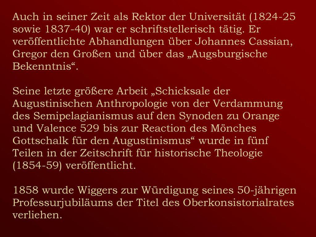 Auch in seiner Zeit als Rektor der Universität (1824-25 sowie 1837-40) war er schriftstellerisch tätig.