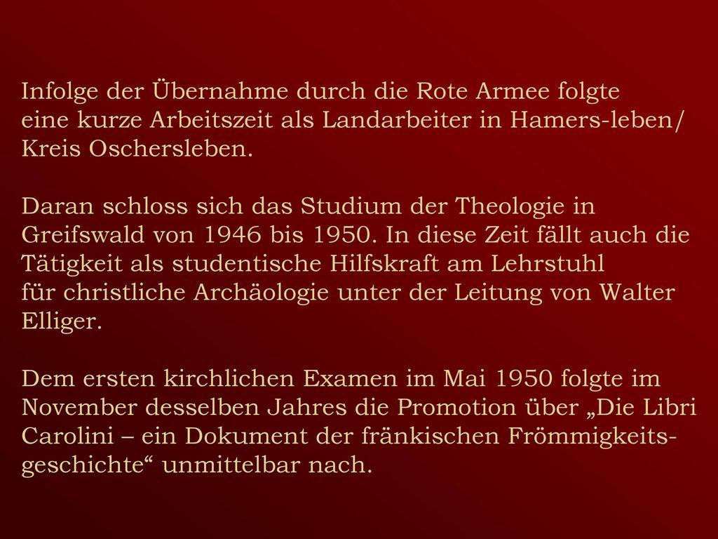 Infolge der Übernahme durch die Rote Armee folgte eine kurze Arbeitszeit als Landarbeiter in Hamers-leben/ Kreis Oschersleben.