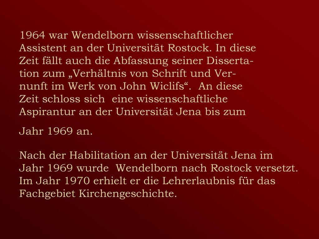 Bis 1964 war Wendelborn wissenschaftlicher Assistent an der Universität Rostock.