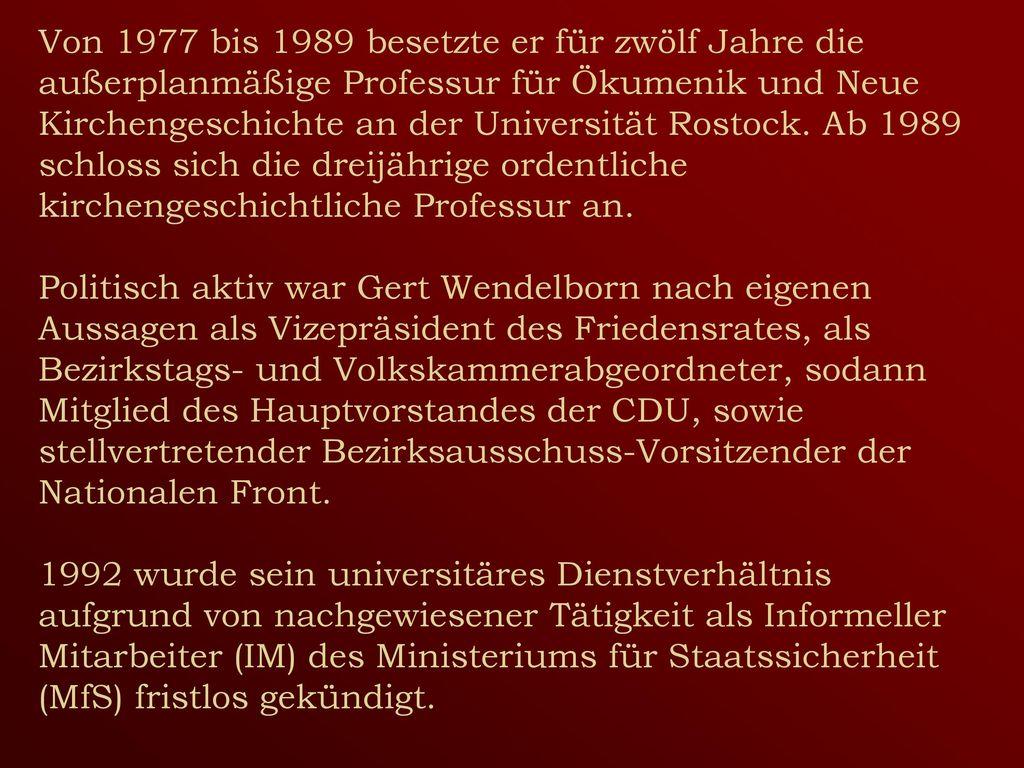 Von 1977 bis 1989 besetzte er für zwölf Jahre die außerplanmäßige Professur für Ökumenik und Neue Kirchengeschichte an der Universität Rostock.