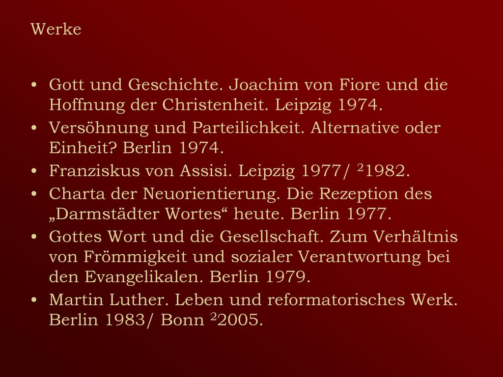 Werke Gott und Geschichte. Joachim von Fiore und die Hoffnung der Christenheit. Leipzig 1974.