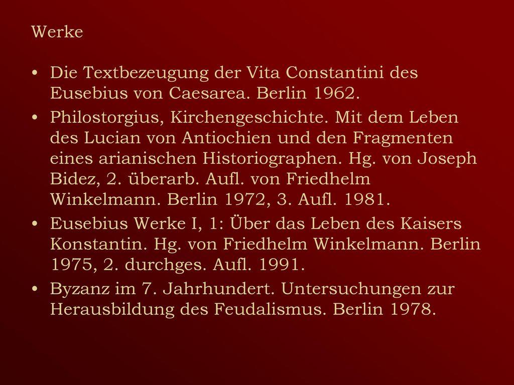 Werke Die Textbezeugung der Vita Constantini des Eusebius von Caesarea. Berlin 1962.