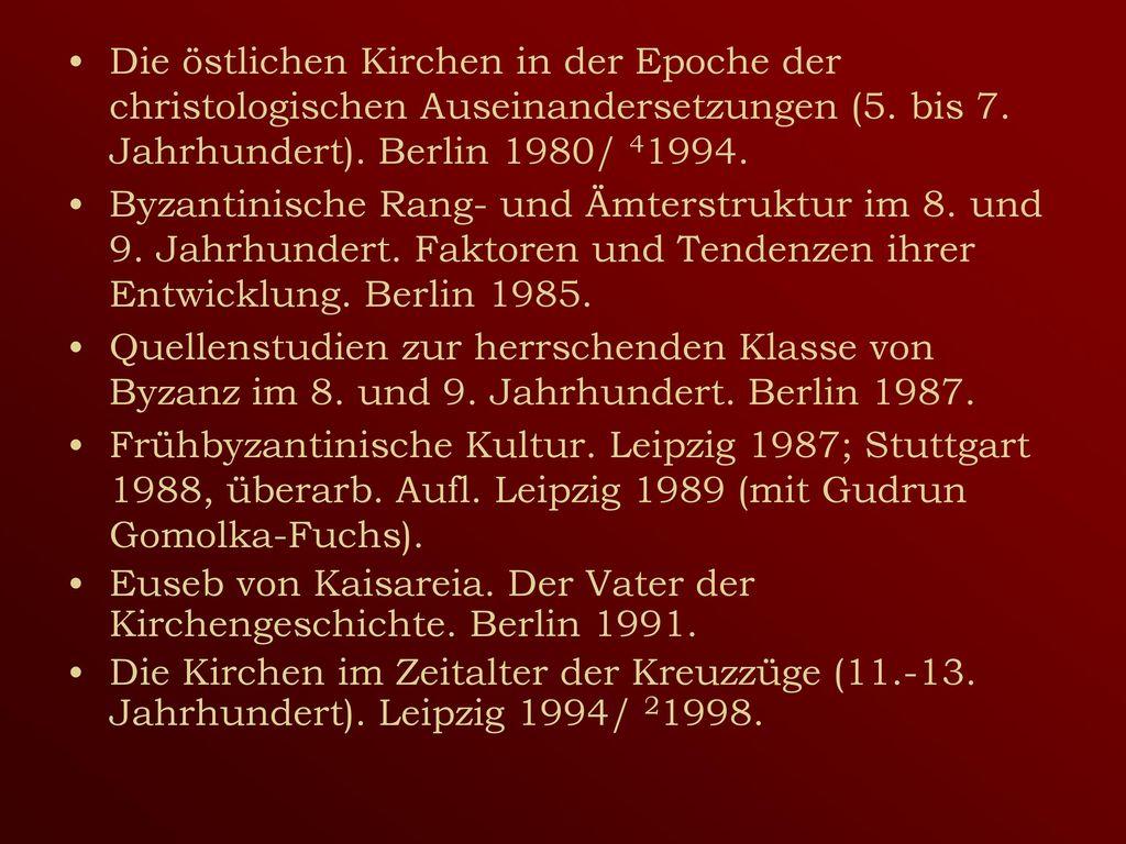 Die östlichen Kirchen in der Epoche der christologischen Auseinandersetzungen (5. bis 7. Jahrhundert). Berlin 1980/ 41994.