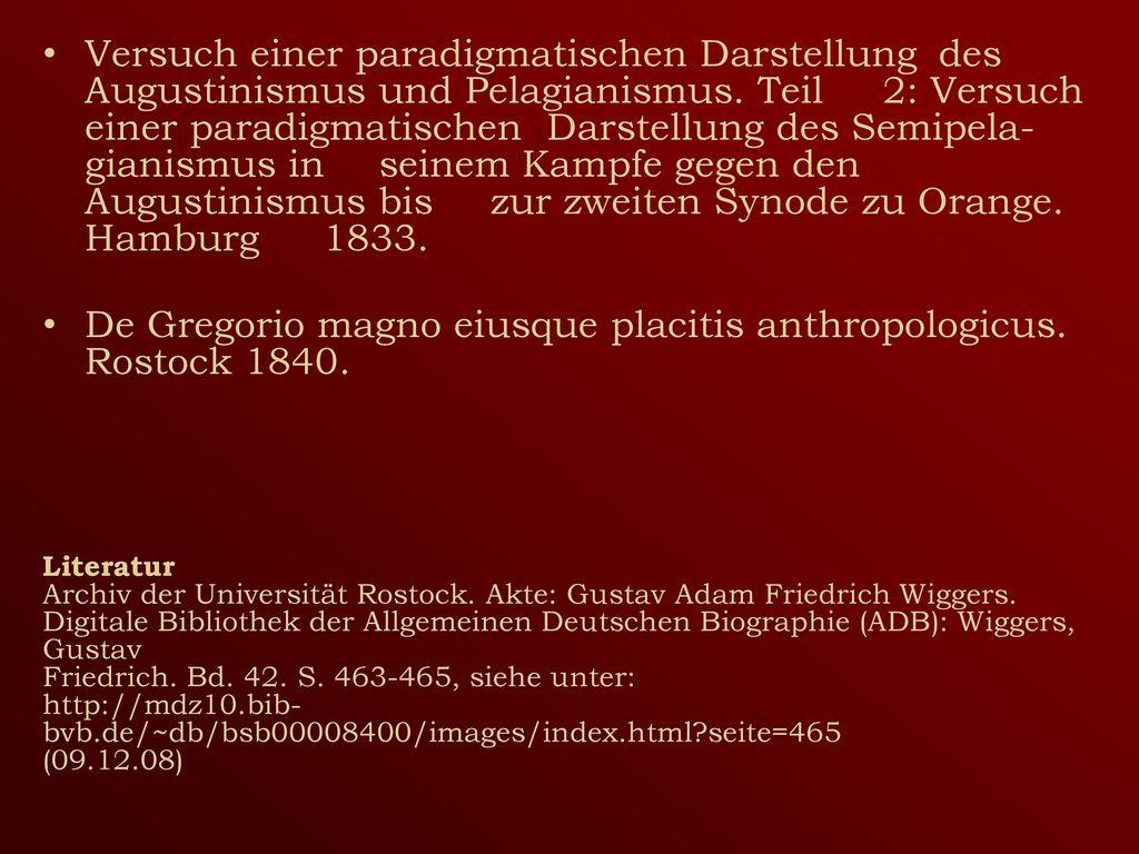 De Gregorio magno eiusque placitis anthropologicus. Rostock 1840.