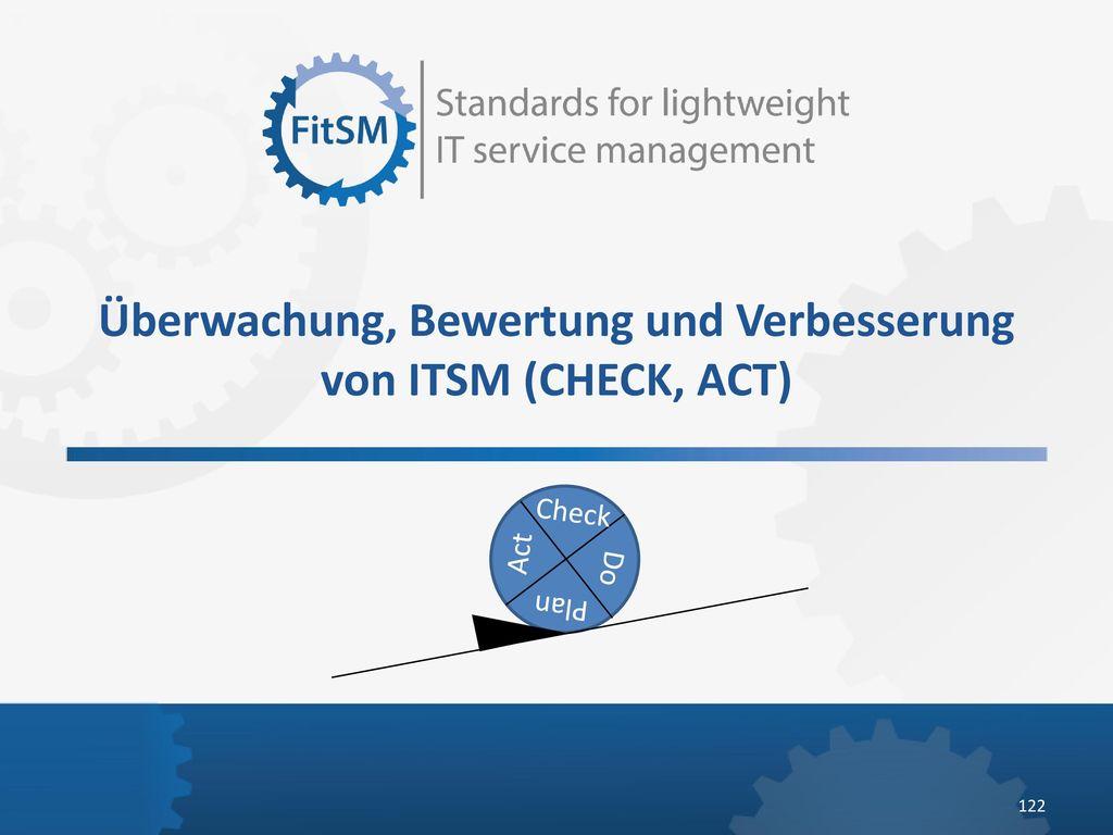 Überwachung, Bewertung und Verbesserung von ITSM (CHECK, ACT)
