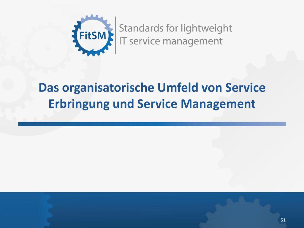 Das organisatorische Umfeld von Service Erbringung und Service Management