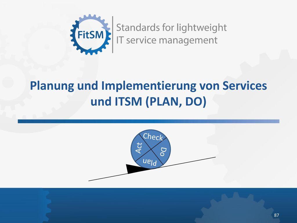 Planung und Implementierung von Services und ITSM (PLAN, DO)