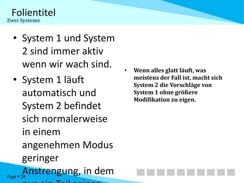 System 1 und System 2 sind immer aktiv wenn wir wach sind.