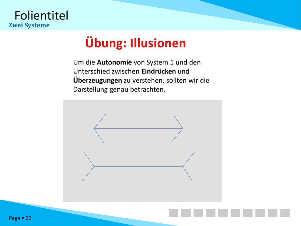 Zwei Systeme Übung: Illusionen.