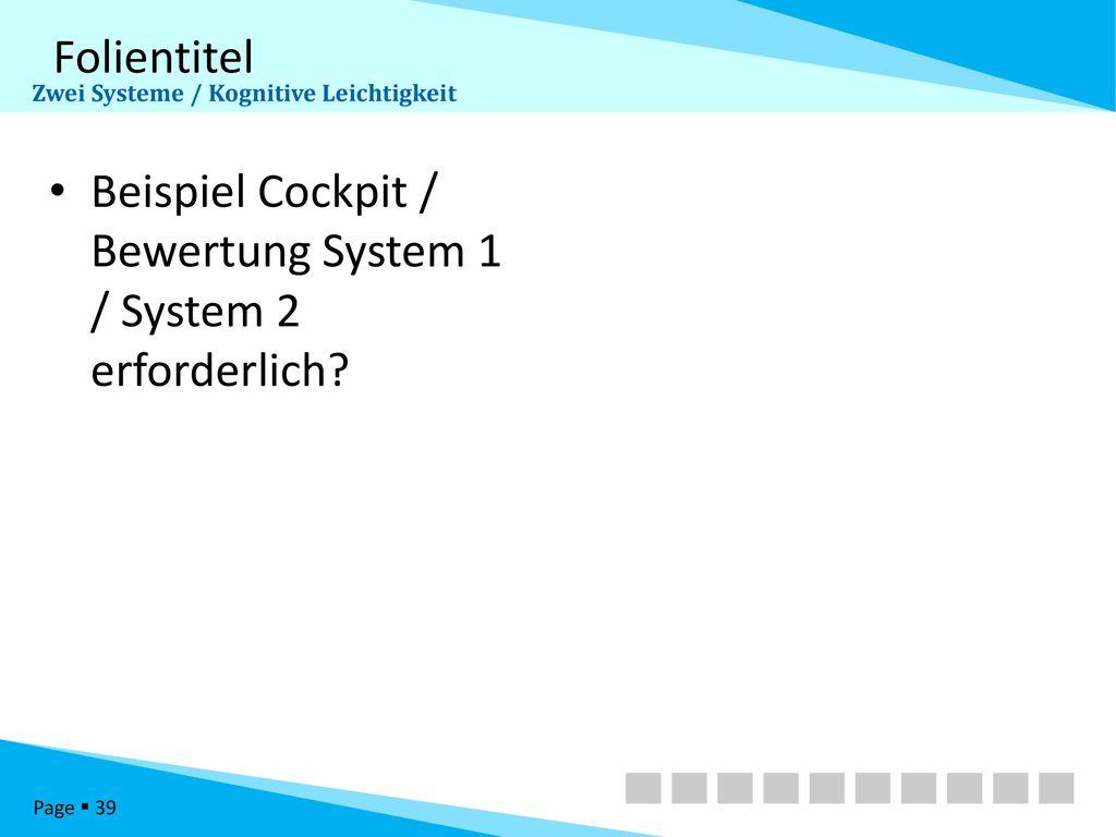 Beispiel Cockpit / Bewertung System 1 / System 2 erforderlich