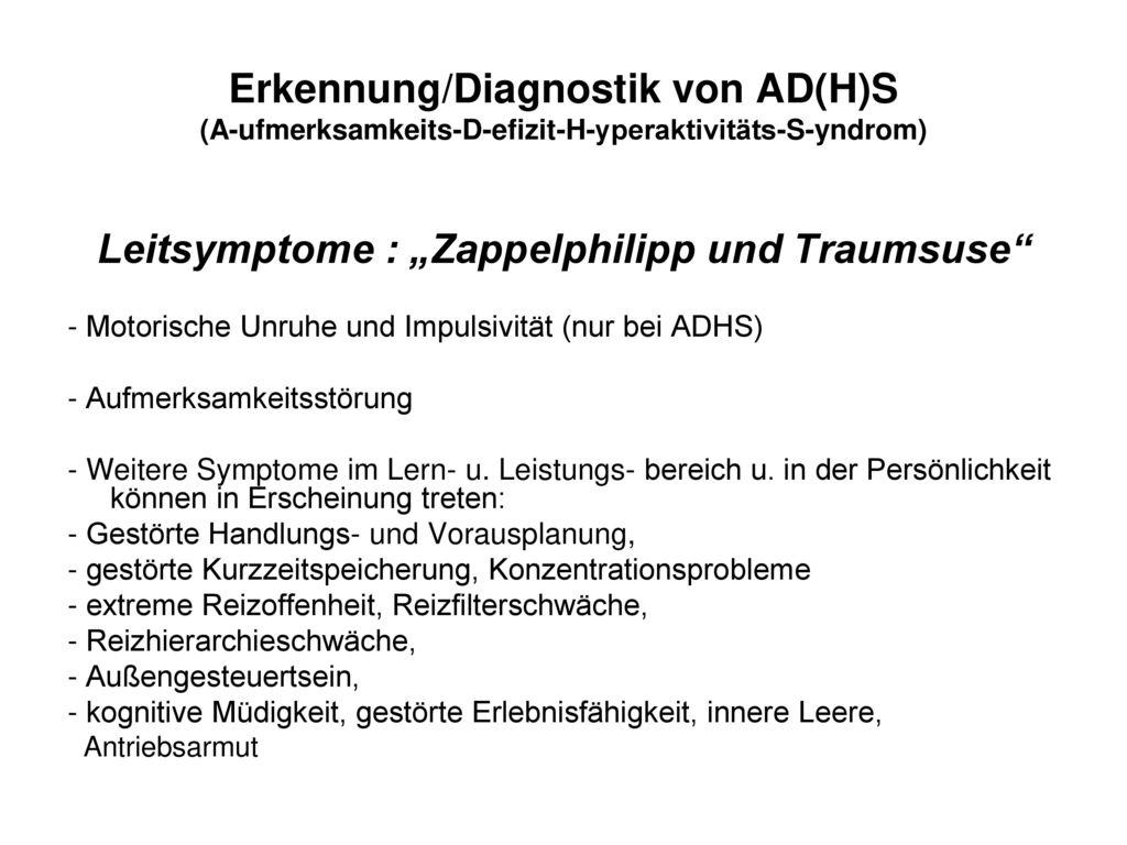 """Leitsymptome : """"Zappelphilipp und Traumsuse"""
