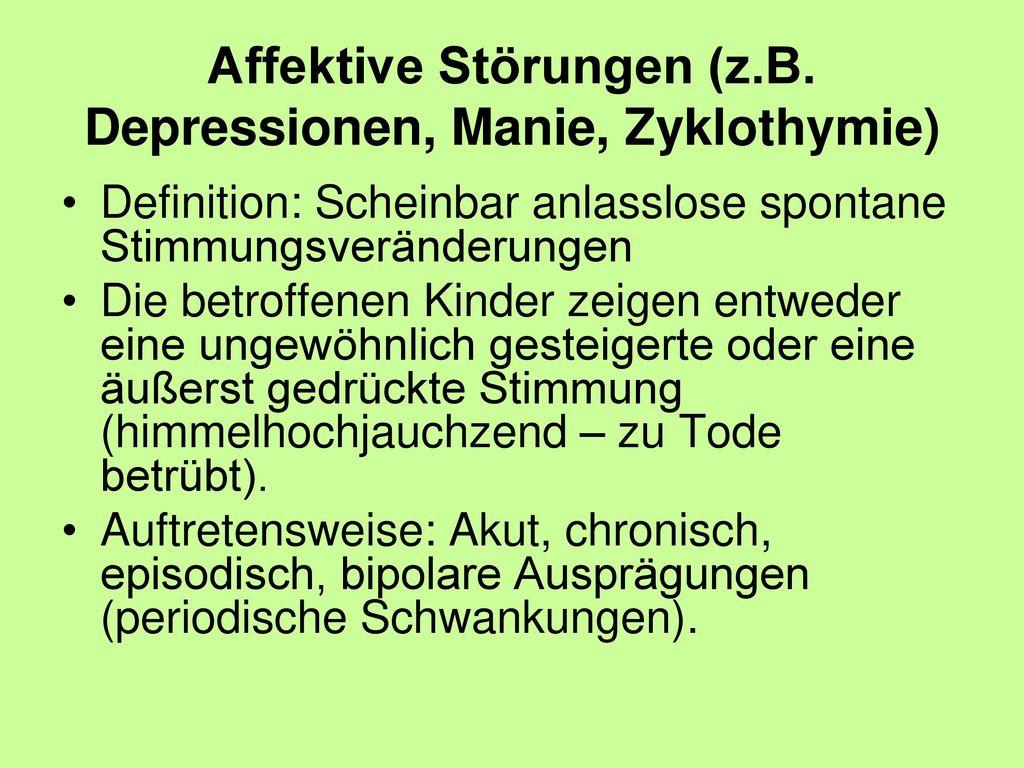 Affektive Störungen (z.B. Depressionen, Manie, Zyklothymie)