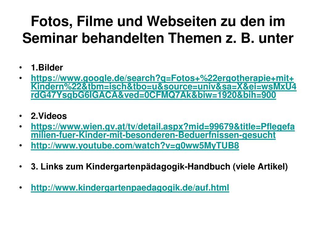 Fotos, Filme und Webseiten zu den im Seminar behandelten Themen z. B