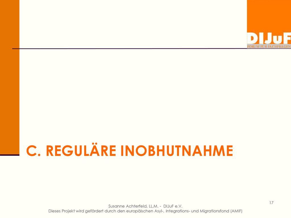 C. Reguläre Inobhutnahme