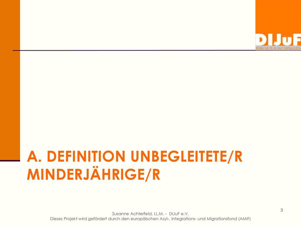 A. Definition unbegleitete/r Minderjährige/R