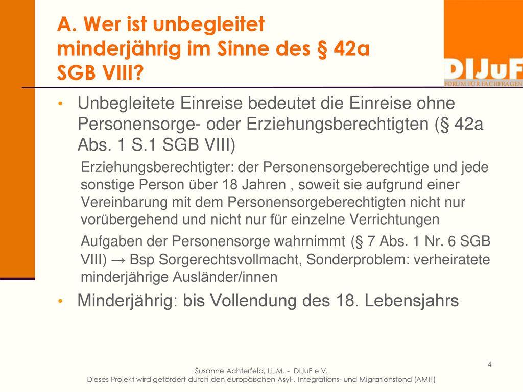 A. Wer ist unbegleitet minderjährig im Sinne des § 42a SGB VIII