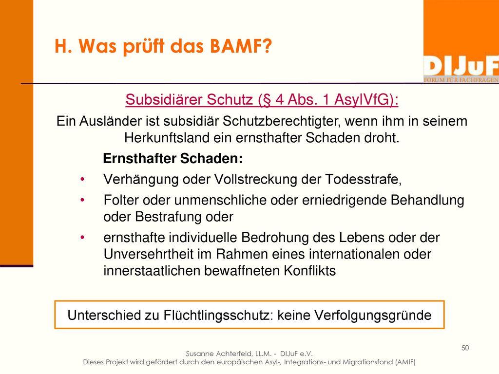 H. Was prüft das BAMF Zuerkennung der Flüchtlingseigenschaft (§ 3 Abs. 1 AsylVfG): Ein Ausländer ist Flüchtling (im Sinne der GFK), wenn er sich.