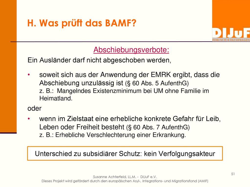 H. Was prüft das BAMF Subsidiärer Schutz (§ 4 Abs. 1 AsylVfG):