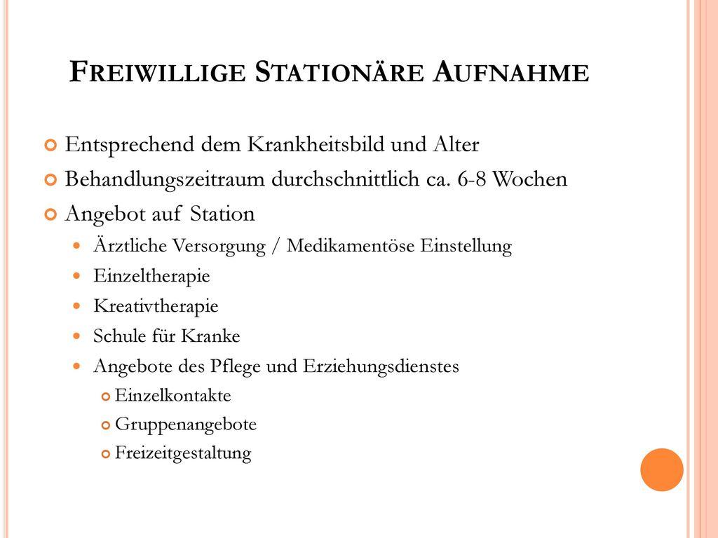 Freiwillige Stationäre Aufnahme
