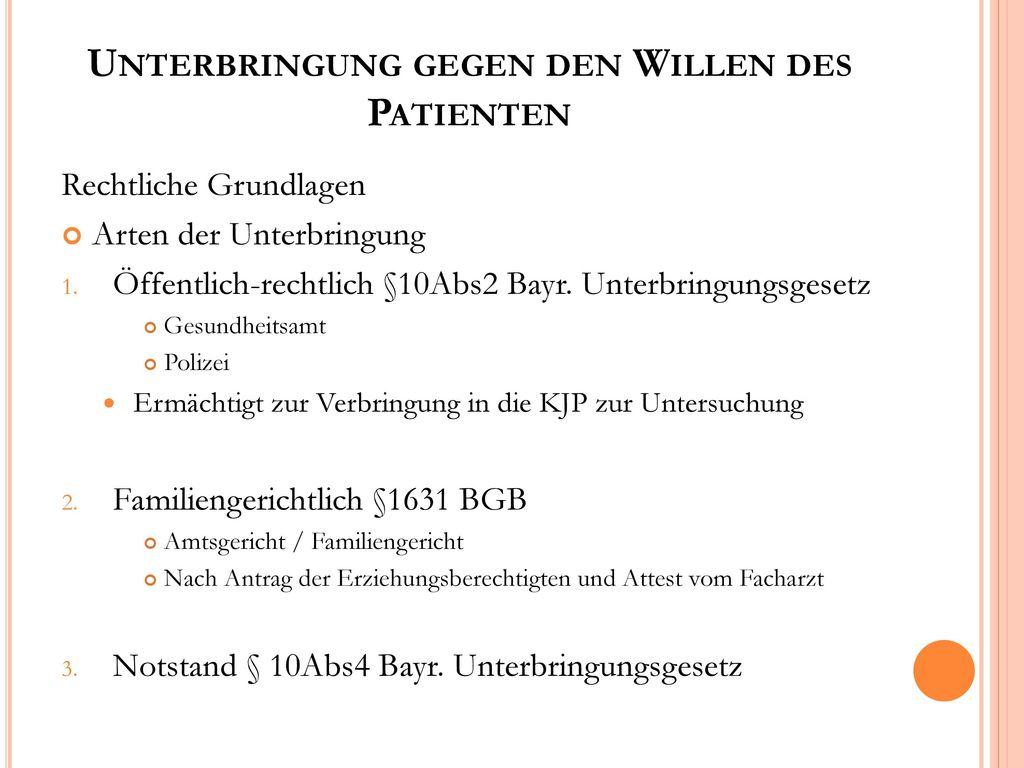 Unterbringung gegen den Willen des Patienten