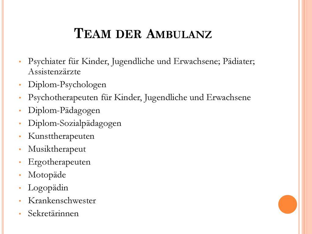 Team der Ambulanz Psychiater für Kinder, Jugendliche und Erwachsene; Pädiater; Assistenzärzte. Diplom-Psychologen.